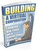 Thumbnail Building a Virtual Corporation as your internet Business